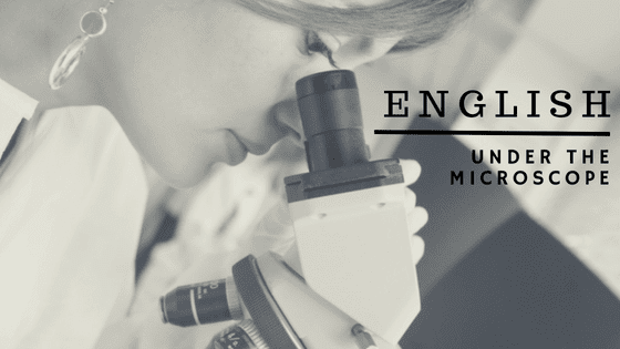 Analysing your English under the microscope